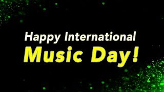 Happy International Music Day - 1st October 2017