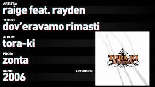 """Raige feat. Rayden - Tora Ki - 06 - """"Dov'eravamo Rimasti"""""""