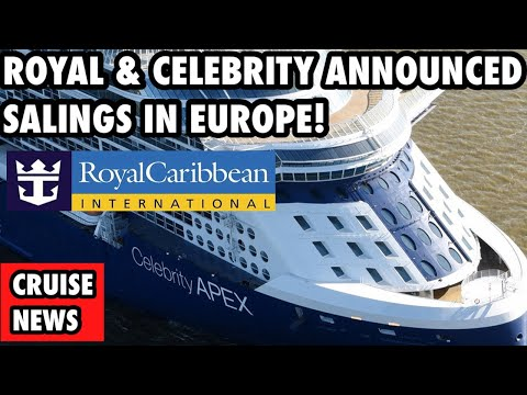 Breaking News! Celebrity and Royal Caribbean announce MORE Sailings in Europe this June!