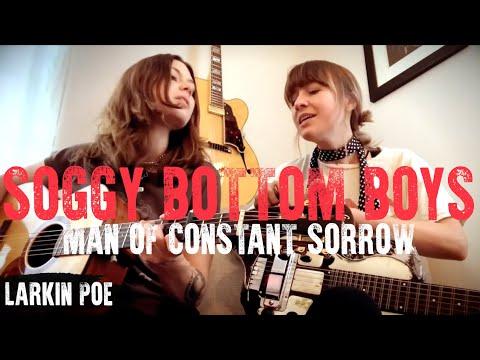 "Soggy Bottom Boys ""Man Of Constant Sorrow"" (Larkin Poe Cover)"
