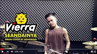 Download lagu VIERRA - SEANDAINYA | Drum Cover by BOHEMIAN