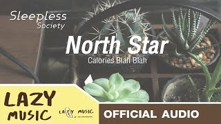 North Star - Calories Blah Blah [OFFICIAL AUDIO]