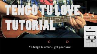 Sie7e - Tengo Tu Love UKULELE Tutorial (HD)