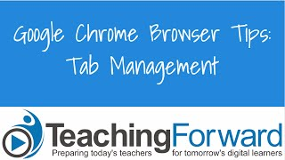 Chrome Browser Tips Tab Management