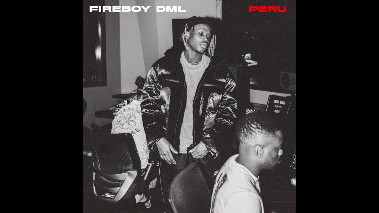 Download Fireboy DML - Peru