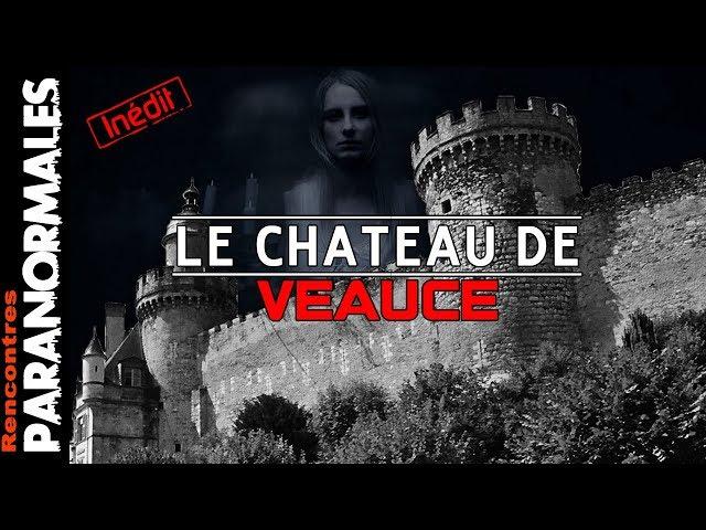 Le Château de Veauce – Avons-nous vu Lucie ? (Enquêtes Paranormales)