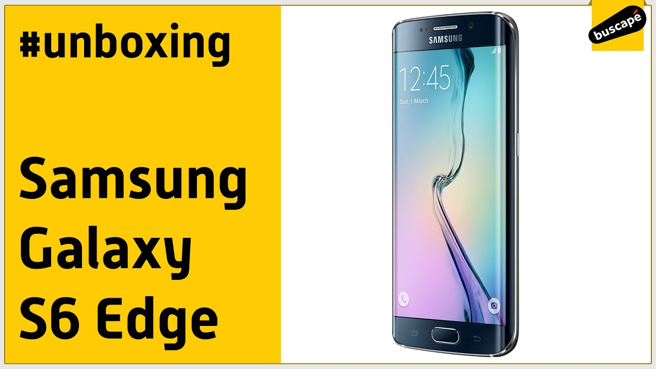 52bf97790 Samsung Galaxy S6 Edge - Unboxing - YouTube