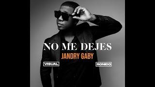 No Me Dejes - Jandry Gaby // Audio Official // Salsa Urbana