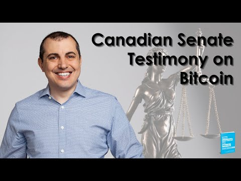 Canadian Senate Testimony on Bitcoin