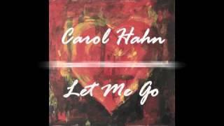 """Carol Hahn """"Let Me Go"""" (Shpank"""