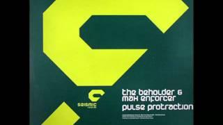 The Beholder & Max Enforcer - Pulse Protraction (Warptool Mix)