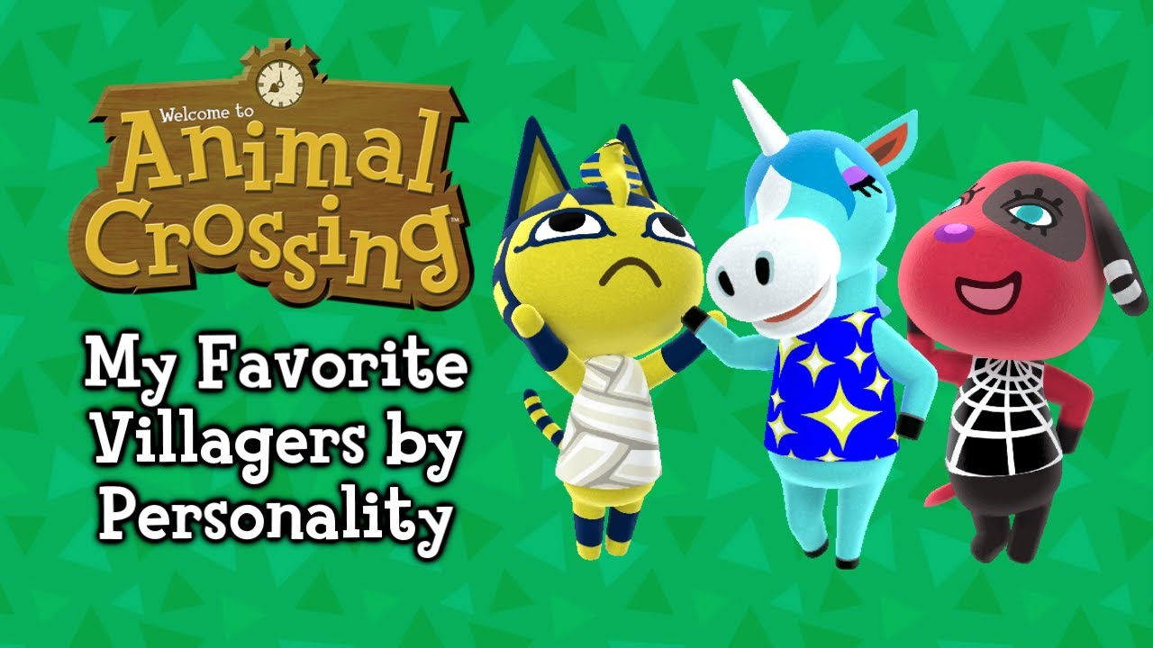 My Favorite Animal Crossing Villagers By Personality Youtube