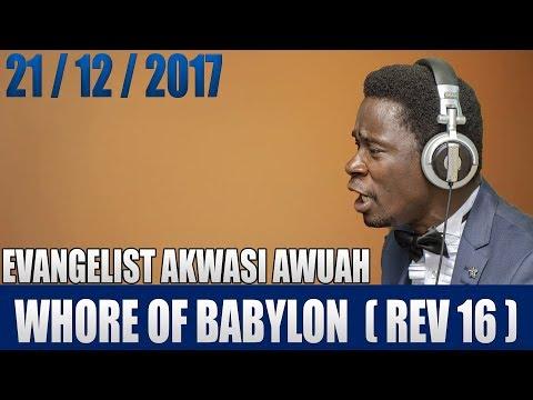 WHORE OF BABYLON BY EVANGELIST AKWASI AWUAH 2017