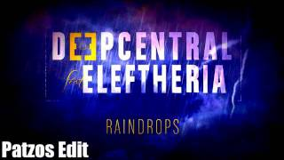 Deepcentral feat. Eleftheria Elefteriou - Raindrops (Patzos Edit)