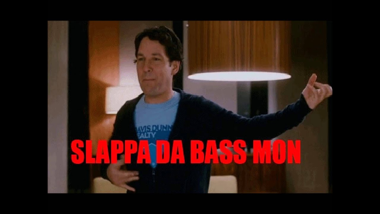 Thank for slappin da bass mon happens. can