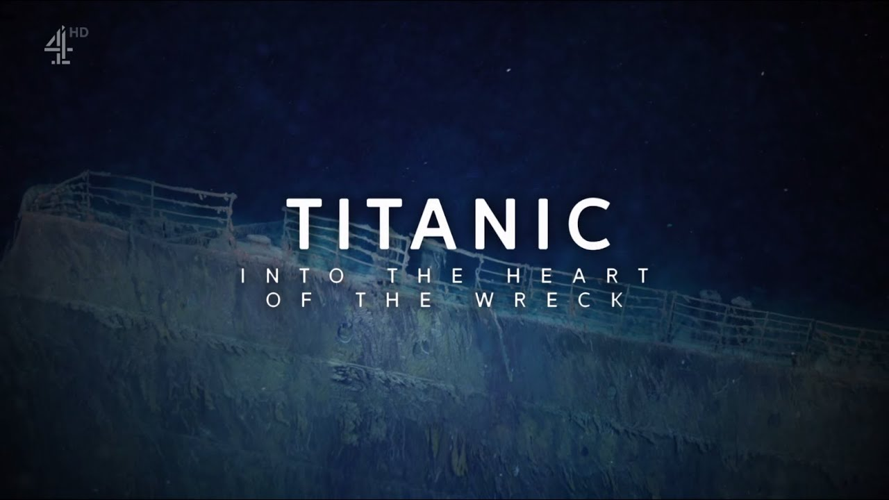 Download Titanic: Into the Heart of the Wreck | Channel 4 Documentary (2021)