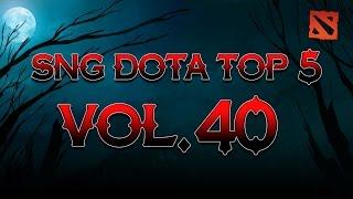 SNG Dota Top 5 vol.40