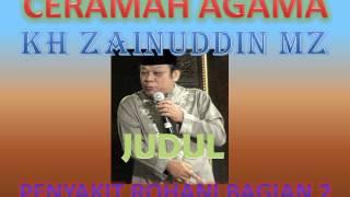 Ceramah Agama Islam KH Zainuddin MZ - PENYAKIT ROHANI BAGIAN 2