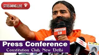 Watch Live! | Press Conference: Swami Ramdev | Constitution Club, New Delhi | 16 Jan 2018