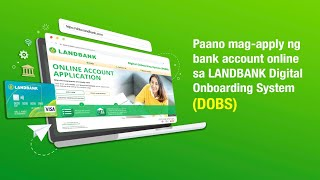Paano mag-apply ng bank account online sa LANDBANK Digital Onboarding System (DOBS)