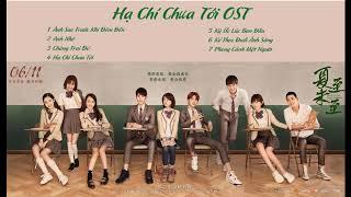 [Playlist] Nhạc Phim Hạ Chí Chưa Tới|OST