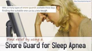 Find relief by using a Snore Guard for Sleep Apnea