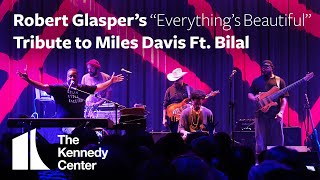 "Robert Glasper's ""Everything's Beautiful"" Tribute to Miles Davis Featuring Bilal"