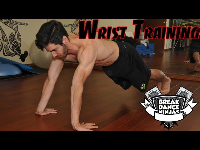 How to Breakdance | Wrist Training for Super Strong Wrists