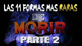 LAS-11-FORMAS-MÁS-RARAS-DE-MORIR-PARTE-2