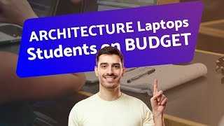 Best BUDGET Laptops for Architecture Students 2019 🏠👨🎓 (no commentary)