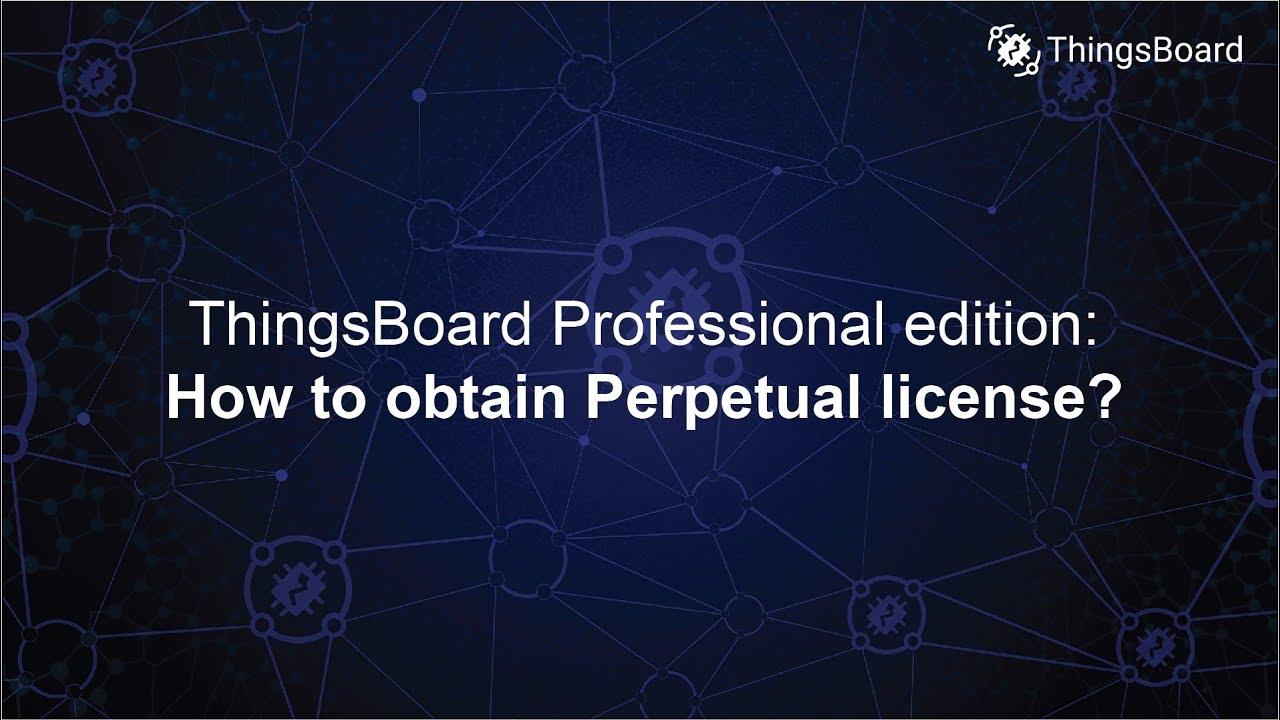 ThingsBoard Professional Edition: How to purchase the perpetual license?