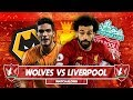 WOLVES VS LIVERPOOL LIVE WATCHALONG