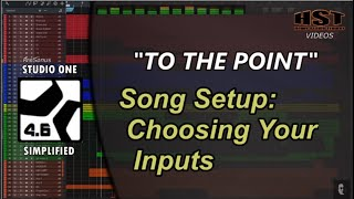 Song Setup - Choosing Your Inputs - Studio One Simplified