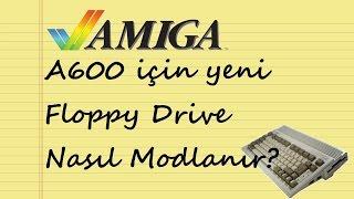 Amiga Floppy Drive Mod Nasıl Yapılır?