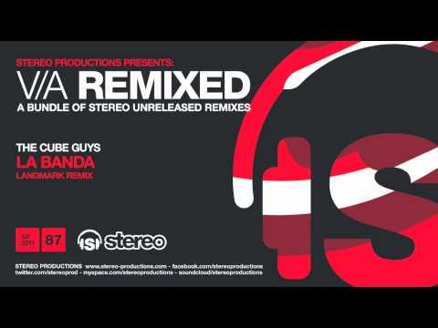 The Cube Guys - La Banda (Landmark Remix)