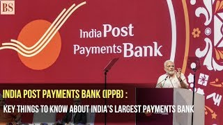 India Post Payments Bank: Key things to know about India's largest payments bank.