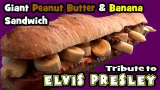 Giant Peanut Butter & Banana Sandwich (Elvis Tribute)