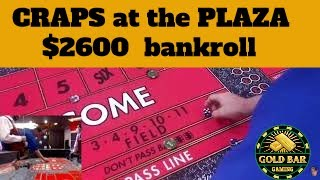 PLAZA: Reserved CRAPS Table $2600 Bankroll: Video #2 of 3 @GOLD BAR GAMING