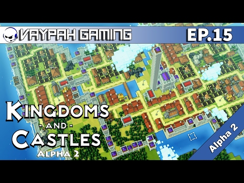 Kingdoms and Castles | 500 People! | Part 15 | Alpha 2 Gameplay