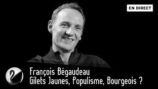 François Bégaudeau : Gilets Jaunes, Populisme, Bourgeois ? [EN DIRECT]