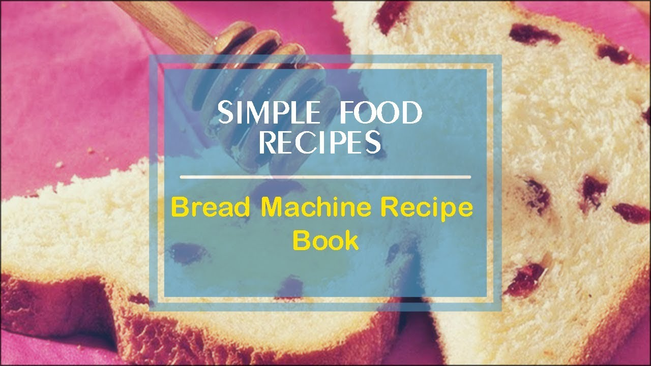 Bread machine recipe book youtube forumfinder Image collections