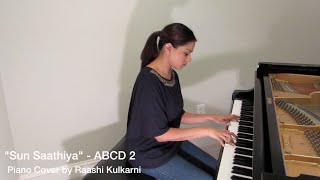 Sun Saathiya | ABCD 2 - Piano Cover by Raashi Kulkarni