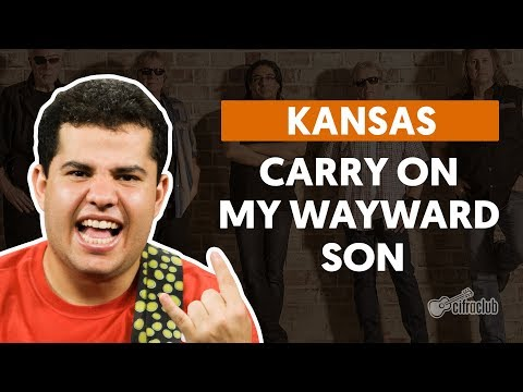 CARRY ON MY WAYWARD SON  Kansas aula de guitarra