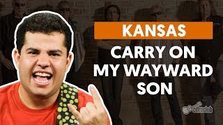 CARRY ON MY WAYWARD SON - Kansas (aula de guitarra)