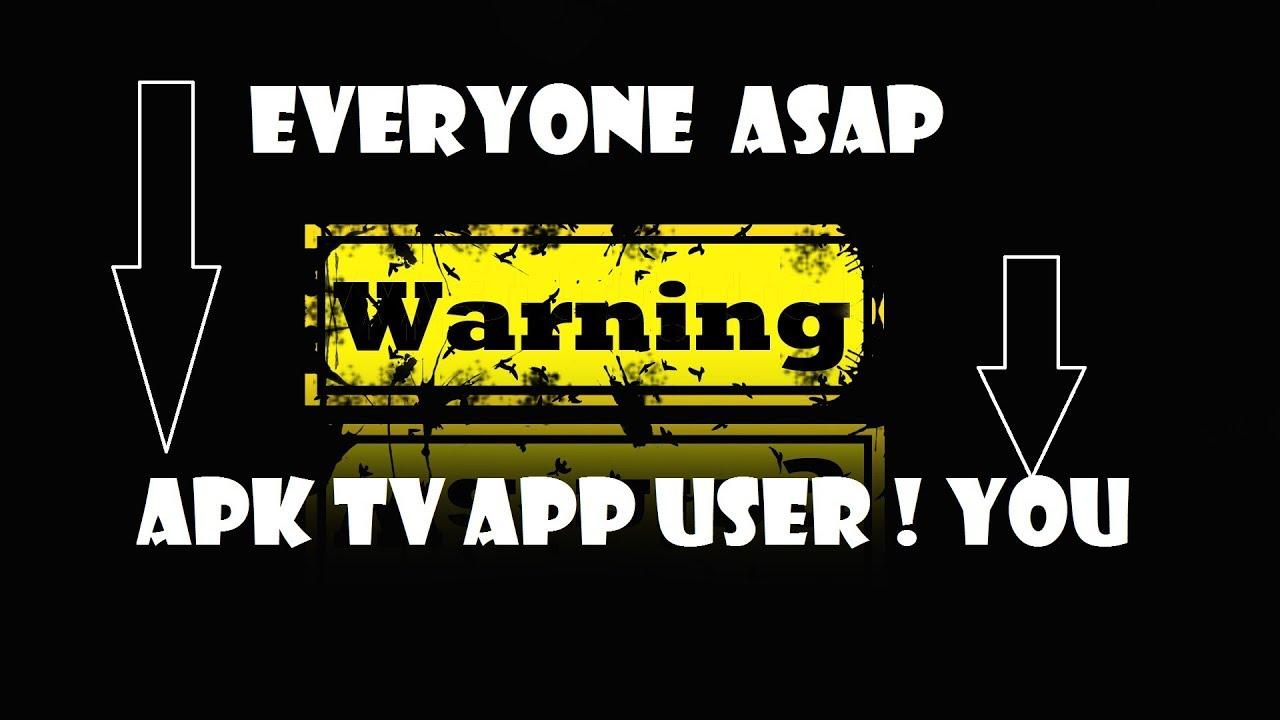 Urgent Warning APK Tv Users !
