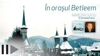 Narcisa Suciu - In orasul Betleem (Official Audio)