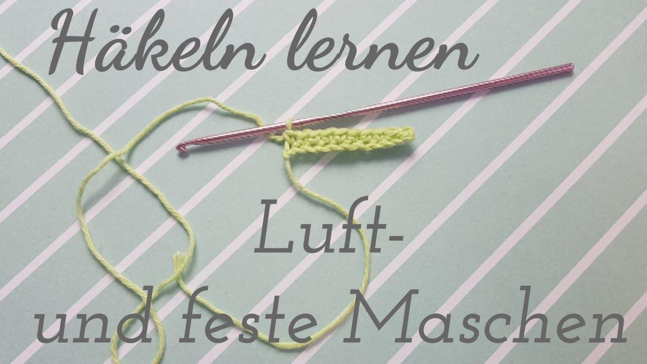 Diy Häkeln Grundlagen Häkeln Lernen Luftmaschen Feste