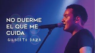 Gilberto Daza - No Duerme El Que Me Cuida - VideoLyrics