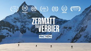 ZERMATT TO VERBIER | The Faction Collective | 4K