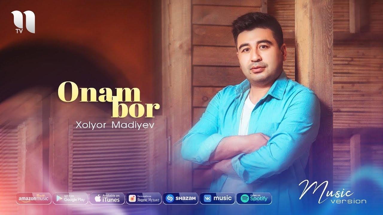 Xolyor Madiyev - Onam bor | Холёр Мадиев - Онам бор (music version)